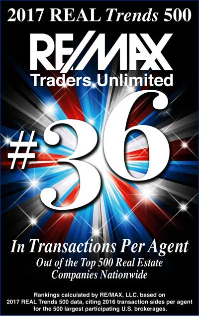 2017 REAL Trends 500 - RE/MAX Traders Unlimited #36 In Transactions Per Agent Out of the Top 500 Real Estate Companies Nationwide